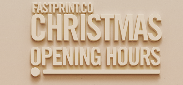 Fastprint.co Christmas opening hours 2015